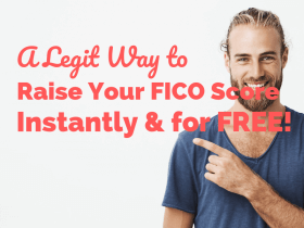 A Legit Way to Raise Your FICO Score Instantly and for Free