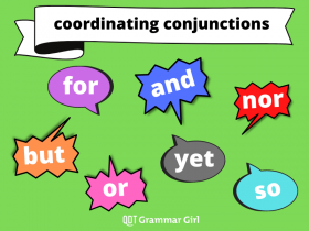 the coordinating conjunctions: for, and, nor, but, or, yet, so