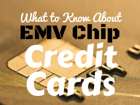 What You Need to Know About EMV Chip Credit Cards