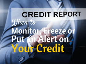 When to Monitor, Freeze, or Put an Alert on Your Credit