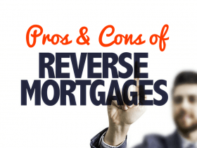 Pros and Cons of a Getting a Reverse Mortgage