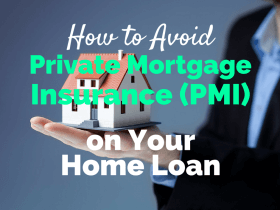 Avoid Private Mortgage Insurance (PMI) on Your Home Loan