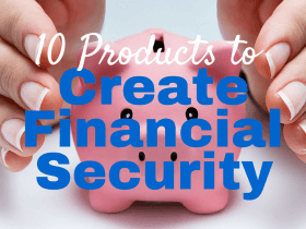 10 Financial Products to Make Money and Create Security