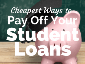 The Cheapest Ways to Pay Off Your Student Loans