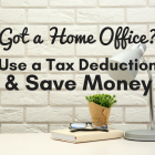 Work from a Home Office? Claim a Tax Deduction and Save Money
