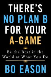 There's No Plan B For Your A Game