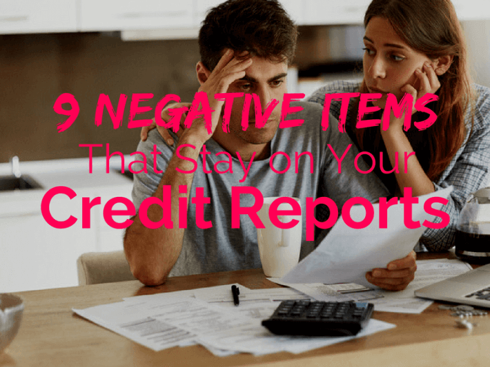 How Long 9 Negative Items Stay on Your Credit Reports