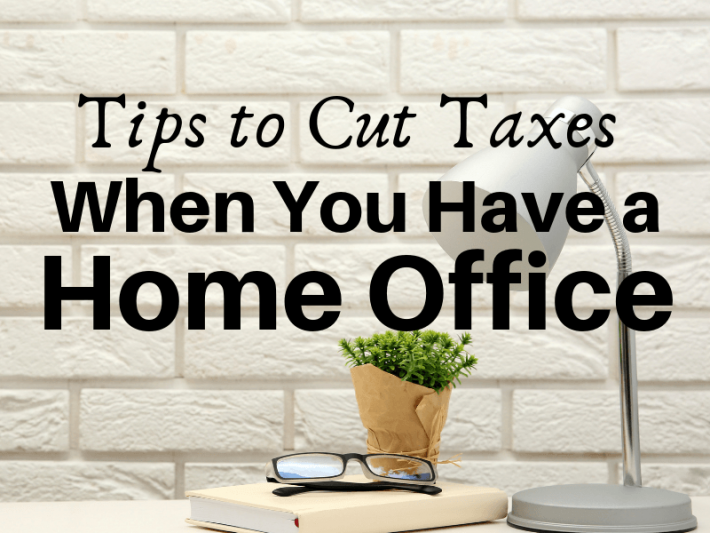Tips to Cut Taxes When You Work from a Home Office