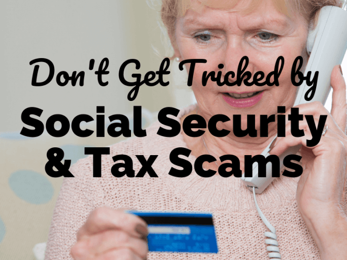 Don't Get Tricked by These Tax and Social Security Scams