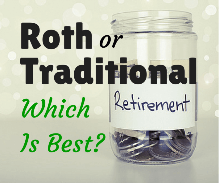 Roth or Traditional Retirement Account—Which Is Best?