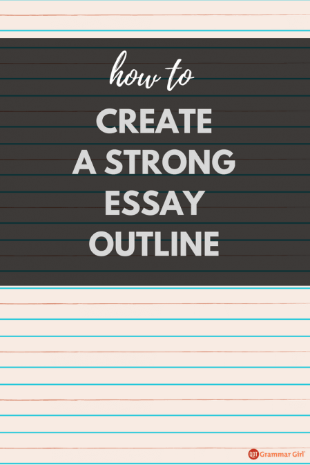 how to create a strong essay outline