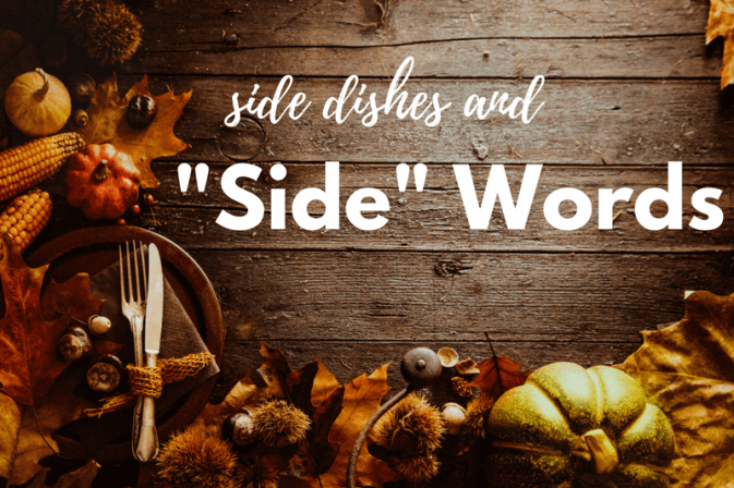 Thanksgiving image to illustrate phrases that include the word side.
