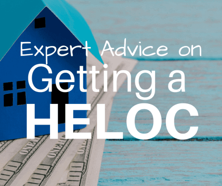 Expert Advice on Getting a Home Equity Line of Credit (HELOC)