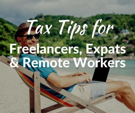 Tax Tips for Remote Workers, Freelancers, and Expats