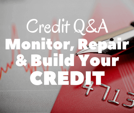 Best Ways to Monitor, Repair, and Build Credit
