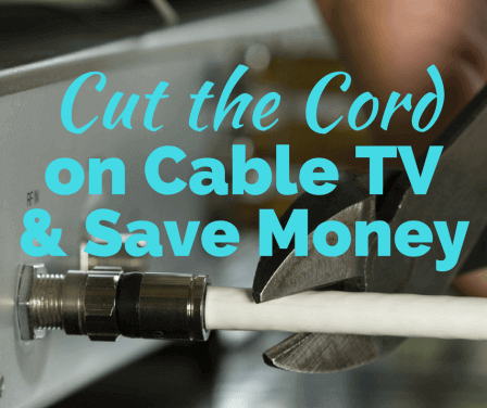 Best Ways to Cut the Cable TV Cord and Save Money