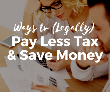 8 Ways to Legally Pay Less Tax and Save Money